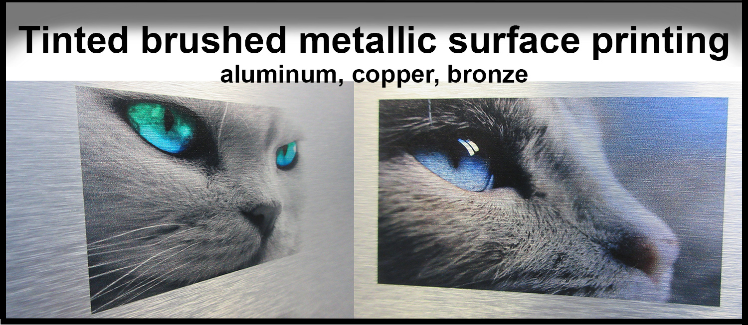 Tinted, brushed metallic surface printing - aluminum, bronze, copper